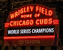2016 World Series Champs-Wrigley Marquee